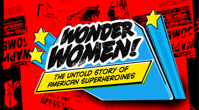 ActionFest Screening: Wonder Women! The Untold Story of American Superheroines (2012)!